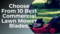 The 10 Best Commercial Lawn Mower Blades with Reviews