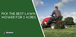 The Best Lawn Mower For 3 Acres | Reviews and Detailed Buying Guide 2021