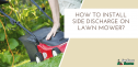 How to Install Side Discharge on Lawn Mower? | 5 Steps Solution Guide