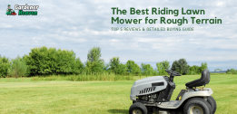 The Best Riding Lawn Mower for Rough Terrain | Top 5 Reviews & Detailed Buying Guide